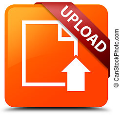 Upload (document icon) orange square button red ribbon in corner