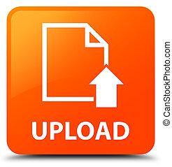 Upload (document icon) orange square button