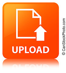 Upload (document icon) orange square button