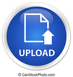Upload (document icon) premium blue round button