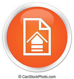 Upload document icon premium orange round button