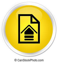 Upload document icon premium yellow round button
