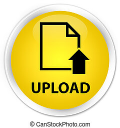 Upload (document icon) premium yellow round button
