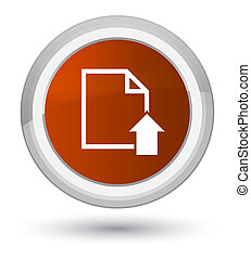 Upload document icon prime brown round button