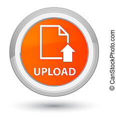 Upload (document icon) prime orange round button