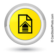 Upload document icon prime yellow round button