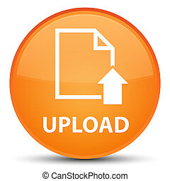 Upload (document icon) special orange round button