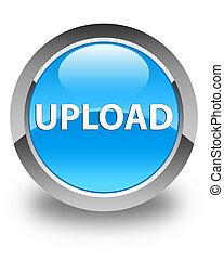 Upload glossy cyan blue round button