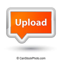 Upload prime orange banner button
