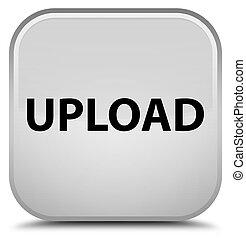 Upload special white square button