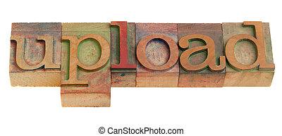 upload - word in letterpress type