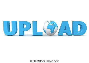 Upload World - blue word Upload with 3D globe replacing ...