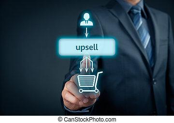 Upsell on-line (e-shop) marketing concept. Sales technique ...