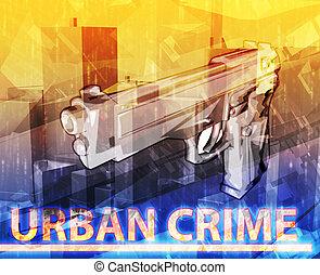 Urban crime Abstract concept digital illustration