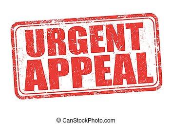 Urgent appeal sign or stamp