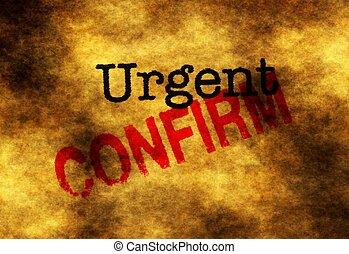 Urgent confirm