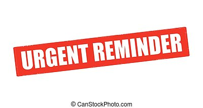 Urgent reminder - Rubber stamp with text urgent reminder...