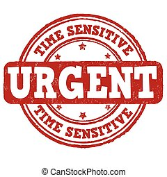 Urgent, time sensitive stamp - Urgent, time sensitive grunge...