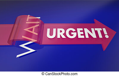 Urgent Vs Wait Act Now Arrow 3d Illustration