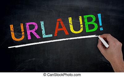 Urlaub (in german Holiday) is written by hand on blackboard.