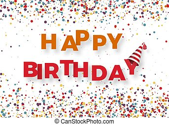 urodziny, gratulacje, barwny, kolor, tekst, odizolowany, ilustracja, template., wektor, tło, confetti., biały, spadanie, szczęśliwy