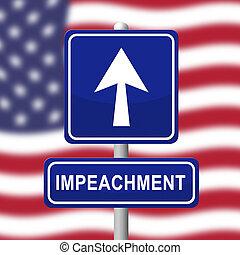 US Impeachment Sign To Remove Corrupt President Or Politician