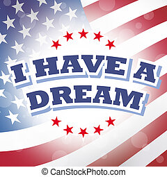 I have a dream banner with american flag background