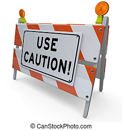 Use Caution Construction Sign Barricade Danger Warning
