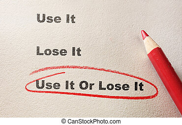 Use It Or Lose It message - Red circle and pencil with Use...