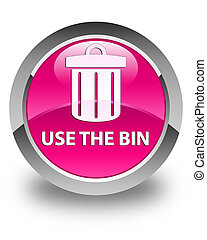 Use the bin (trash icon) glossy pink round button