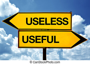 Useless or useful opposite signs. Two opposite road signs ...