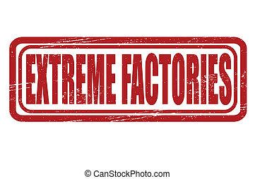 usines, extrême