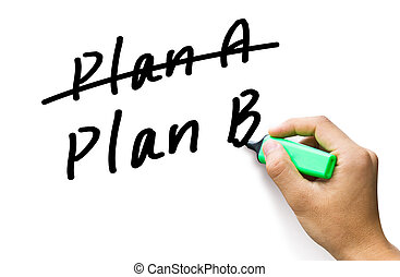 usiness plan strategy changing hand crossing over Plan A, writing Plan B