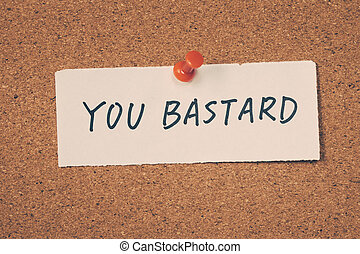usted, bastard