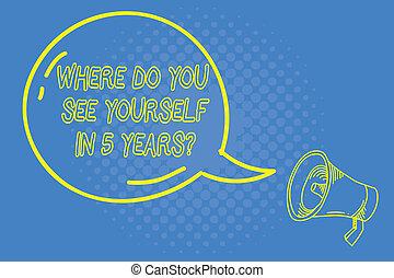 usted mismo, concepto, meta, carrera, texto, question., ver, escritura, significado, ajuste, 5, escritura, años, dónde, usted, blanco