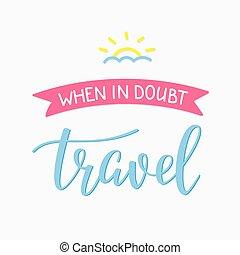 utazás, mód, ihlet, idézőjelek, élet