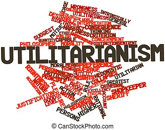 Utilitarianism - Abstract word cloud for Utilitarianism with...