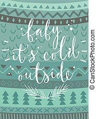 """vánoce karta, """"baby, it`s, studený, outside"""", rukopis, nahý, style."""