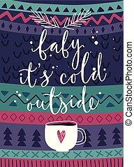 """vánoce karta, """"baby, svůj, studený, outside"""", rukopis, nahý, style."""