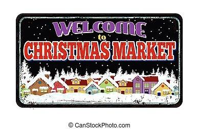 välkommen, till, jul, marknaden, årgång, rostig metall, underteckna