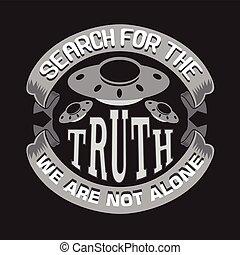 vérité, seul, bon, pas, ovnis, recherche, slogan, print., citations, nous