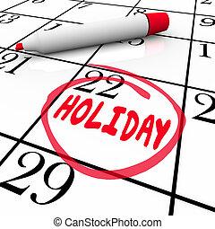 vacaciones, interrupción, dar la vuelta, fecha, calendario, feriado, día, recordatorio