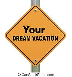 vacanza, sogno, tuo, segno strada