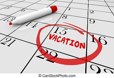 Vacation Date Travel Day Trip Circled Calendar 3d Illustration
