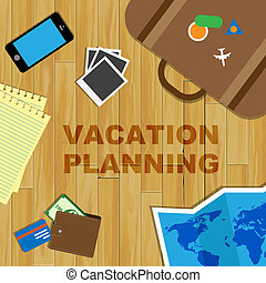 Vacation Planning Shows Time Off And Plans - Vacation...