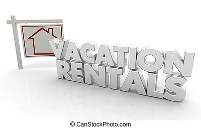 Vacation Rentals House Home for Sale Sign 3d Illustration