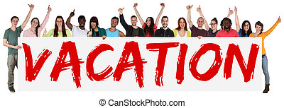 Vacation sign group of young multi ethnic people holding banner