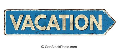 Vacation vintage rusty metal sign