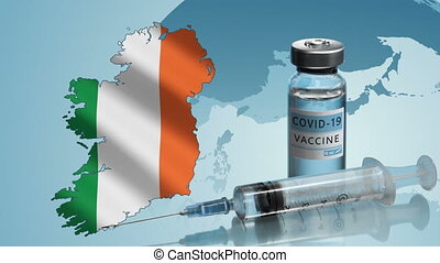 Ireland to launch COVID-19 vaccination campaign. Coronavirus vaccine vial, syringe, map and flag of Ireland on background of rotating globe. Fighting the epidemic. Research and creation of a vaccine.