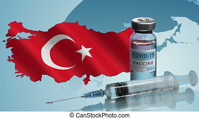 Turkey to launch COVID-19 vaccination campaign. Coronavirus vaccine vial, syringe, map and flag of Turkey on background of rotating globe. Fighting the epidemic. Research and creation of a vaccine.